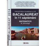Pregatirea examenului de Bacalaureat in 11 saptamani - matematica m_tehnologic ( editura : Sigma , autor : C.Angelescu , ISBN 9789736499142 )