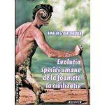 Evolutia speciei umane de la foamete la civilizatie ( editura : Sitech , autor : Amalia G.D Diaconeasa , ISBN 978-973-746-619-8- )