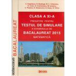 Clasa a XI - a pregatire pentru testul de simulare a examenului de Bacalaureat 2015 - Matematica ( editura : Sigma , autor : C. Angelescu , ISBN 9789736499388 )