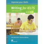 Improve Your Writing Skills for IELTS 4. 5-6 Student's Book with key ( editura: Macmillan, autor: Sam McCarter, ISBN 9780230462168 )