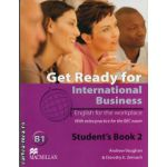 Get Ready For International Business Level 2 Student's Book [BEC Edition] ( editura: Macmillan, autor: Andrew Vaughan, ISBN 9780230447905 )