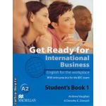 Get Ready For International Business Level 1 Student's Book [BEC Edition] ( editura: Macmillan, autor: Andrew Vaughan, ISBN 978-0-230-44786-8 )