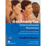 Get Ready For International Business Level 1 Student's Book [TOEIC Edition] ( editura: Macmillan, autor: Andrew Vaughan, ISBN 978-0-230-43325-0 )