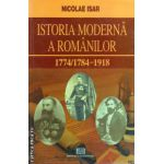 Istoria moderna a romanilor 1774/1784-1918 ( editura : Universitara , autor : Nicolae Isar , ISBN 973-749-091-6