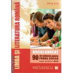 Limba si literatura romana - BAC - 90 de subiecte pentru proba scrisa dupa modelul MEN ( editura : Niculescu , autor : Alina Ene , ISBN 9789737488459 )