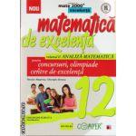 Matematica de excelenta - clasa a XII - a - volumul II - analiza matematica - pentru concursuri, olimpiade si centre de excelenta ( editura: Paralela 45, autor: Nicolae Musuroia, ISBN 9789734718498 )