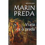 Viata ca o prada ( editura : Cartex , autor : Marin Preda , ISBN 978-973-7883-46-9 )