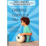 Creierul copilului tau ( editura : For You , autor : Daniel J. Siegel , ISBN 9786066390514 )