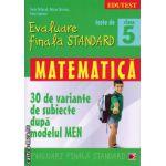Teste de evaluare finala standard - matematica clasa a 5 - a ( editura: Paralela 45, autor: Sorin Peligrad, ISBN 9789734718580 )