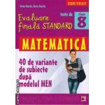 Teste de evaluare finala standard - matematica clasa a 8 - a ( editura : Paralela 45 , autor : Anton Negrila , ISBN 9789734718610 )