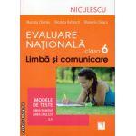 Evaluare nationala clasa 6 - a - limba si comunicare: modele de teste pentru limba romana si limba engleza ( editura: Niculescu, autor: Mariana Cheroiu, ISBN 9789737488497 )