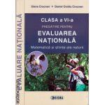 Pregatire pentru Evaluarea Nationala - clasa a VI - a - matematica si stiinte ale naturii ( editura : Sigma , autor : Elena Crocnan , ISBN 978-973-649-968-5 )
