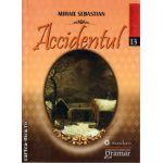 Accidentul ( editura: Gramar, autor: Mihail Sebastian, ISBN 9786068395401 )