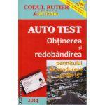 Auto Test - Obtinerea si redobandirea permisului de conducere '13 din 15' ( editura: National, autor: Dan Chiriac, ISBN 978-973-659-111-5 )