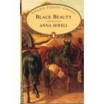 Black Beauty ( editura: Penguin Books, autor: Anna Sewell, ISBN 978-0-14-062418-2 )