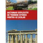 Dictionar explicativ de termeni istorici pentru uz scolar ( editura : Nomina, autor : Liviu Lazar , ISBN 9786065356092 )