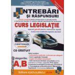 Intrebari si raspunsuri : curs legislatie categoriile A si B cu CD gratuit ( editura : Radulescu , ISBN 978-606-92887-2-6 )