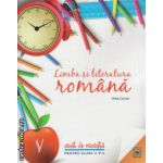 Limba si literatura romana caiet de vacanta pentru clasa a V - a ( editura: Booklet, autor: Alina Curcan, ISBN 978-606-590-179-7 )