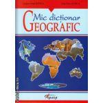 Mic dictionar geografic ( editura : Tiparg , autor : Lucian Irinel Ilinca , ISBN 978-973-735-435-8 )