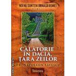 Noi nu suntem urmasii Romei vol III - Calatorie in Dacia, Tara Zeilor ( editura : Teocora , autor : Napoleon Savescu , ISBN 978-606-632-208-9 )