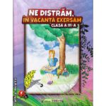 Ne distram, in vacanta exersam clasa a III - a ( editura: Trend, autor: Anotniu-Marisoiu Violeta, ISBN 9786068370842 )