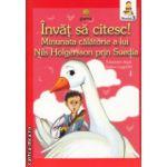 Invat sa citesc, Minunata calatorie a lui Nils Holgersson prin Suedia Nivelul 3 ( Editura: Gama, Autor: Selma Lagerlof ISBN 978-973-149-430-2 )