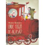 Unde fugim de acasa ( Editura: Arthur, Autor: Marin Sorescu ISBN 978-606-8044-58-3 )