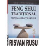 Feng Shui Traditional Manualul Practicianului ( Editura: TRINITY, Autor: Risvan Rusu ISBN 9786069320266 )