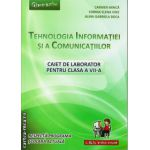 Tehnologia Informatiei si a Comunicatiilor - caiet de laborator pentru clasa a VII - a (editura: L&S Infomat, autor: Carmen Minca, Corina Elena Vint, Alina Gabriela Boca, ISBN 9789737658401 )