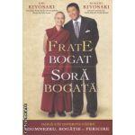 Frate bogat Sora Bogata ( Editura : Curtea Veche , Autor ; Emi Kioysaki , Robert Kiyosaki ISBN 9786065886902 )