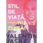 Stil de viata nu dieta ( Editura: Curtea Veche, Autor: Valentin Vasile ISBN 978-606-588-953-8 )