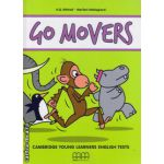 Go Movers Student's book with 2 CD's (for YLE tests) ( editura: MM Publications, autor: H. Q. Mitchell, Marileni Malkogianii, ISBN 978-960-509-449-2 )
