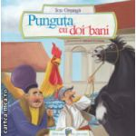 Punguta cu doi bani ( Editura: Galaxia Copiilor, Autor: Ion Creanga ISBN 9786068578132 )