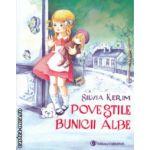 Povestile Bunicii albe ( Editura: Carminis, Autor: Silvia Kerim ISBN 9789731232270 )