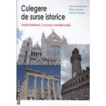 Culegere de surse istorice Antichitatea Lumea medievala ( Editura: Nomina, Autor: Doru Dumitrescu, Mihai Manea, Mirela Popescu ISBN 978-606-535-662-7 )