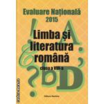 Evaluare Nationala 2015 Limba si literatura romana clasa a VIII a ( Monica Halaszi ) ( Editura : Nomina , Autor : Monica Halaszi ISBN 978-606-535-647-4 )