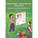 Limba romana / Limba franceza Comunicare Teste pentru pregatirea evaluarii scolare clasa a 6 a ( Editura : Nomina , Autor : Larisa Gojnete , Carmen Crismaru ISBN 978-606-535-676-4 )