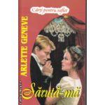 Saruta-ma ( Editura: Lider, Autor: Arlette Geneve ISBN 978-973-629-346-7 )