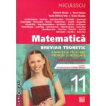 Matematica breviar teoretic clasa a XI ( Editura: Niculescu, Autor: Valentin Nicula, Petre Simion, Vasile Dilimot-Nita, Victor NIcolae ISBN 978-973-748-778-0 )