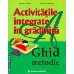 Activitatile integrate in gradinita - ghid metodic ( editura : Carminis , autor : Ileana Gurlui , Livia Andreescu , ISBN 978-973-123-233-1 )