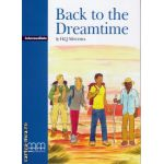 Graded Readers - Back to the Dreamtime - Intermediate - PACK including : Reader + Activity Book + Audio CD ( editura : MM Publications , autor : H.Q. Mitchell , ISBN 9789603794790 )