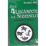 Cele 4 legaminte ale succesului - intelepciunea tolteca - ( Editura: Lider, Autor: Patrice Ras ISBN 978-973-629-347-4 )