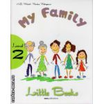 Little Books - My family - level 2 reader with CD ( editura : MM Publications , autor : H.Q. Mitchell , Marileni Malkogianni , ISBN 978-960-478-379-3 )