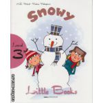 Little Books - Snowy - level 3 reader with CD ( editura : MM Publications , autor : H.Q. Mitchell , Marileni Malkogianni , ISBN 978-960-478-391-5 )