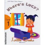 Little Books - Where's Lucy - level 1 reader with CD ( editura : MM Publications , autor : H.Q. Mitchell , Marileni Malkogianni , ISBN 978-960-478-382-3 )