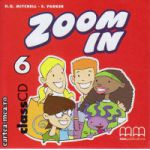 Zoom In 6 Class CD ( editura : MM Publications , autor : H.Q. Mitchell , ISBN 978-960-379-312-0 )