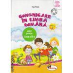 Comunicare in Limba Romana caiet pentru clasa a II a Partea II ( Editura : Aramis , Autor : Olga Paraiala ISBN 978-606-706-113-0 )