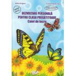 Dezvoltare personala pentru clasa pregatitoare caiet de lucru ( Editura: Ars Libri, Autor: Adina Grigore ISBN 978-606-574-385-4 )