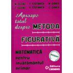 Aproape totul despre metoda figurativa ( Editura: Carminis, Autor: M. Dudau, M. Oanea ISBN 9789737826862 )