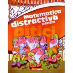 Matematica distractiva pentru pitici ( Editura: Trend, Autor: Ilinca Neacsu ISBN 9786068664064 )